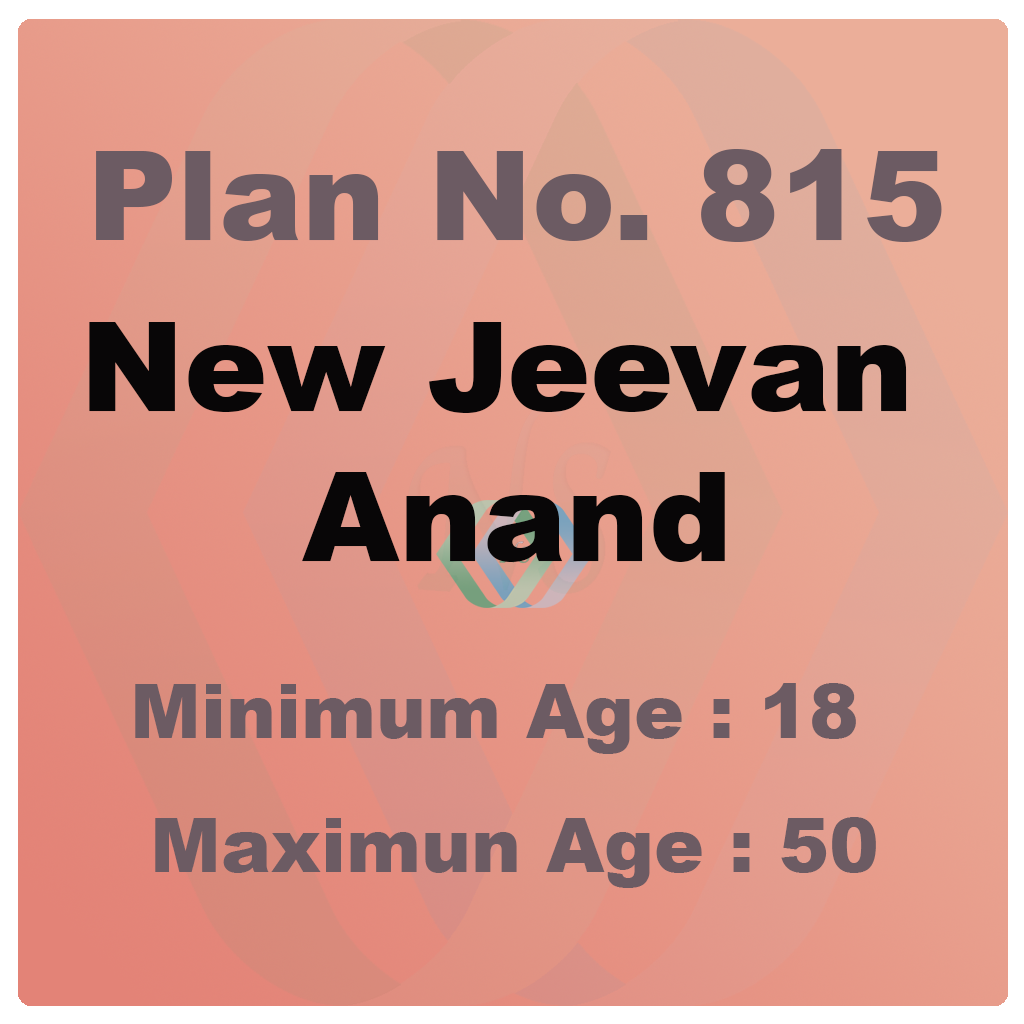 New Jeevan Anand Plan (Plan No. 815)